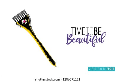 Beauty salon coloring brush and inscription: time to be beautiful. Promo card with hair dressing tool for beauty store, shop or fashion blog.