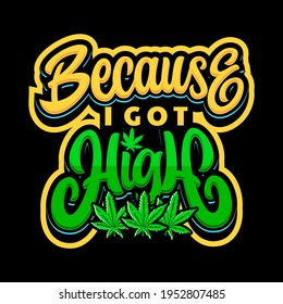 Because I got high typography design for cannabis stickers