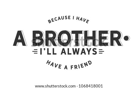 Because Have Brother Always Have Friend Stock Vector Royalty Free