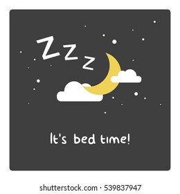 It's Bed Time! (Moon Clouds and Stars Z's Sleeping Art Vector Illustration in Flat Style Design)