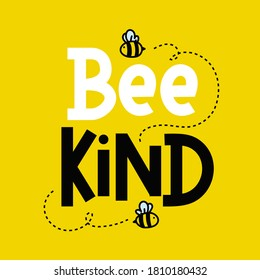 Bee kind cute inspirational card with flying bees and lettering isolated on colorful yellow background. Inspirational quote about kindness for prints,cards etc.Be kind motivational vector illustration