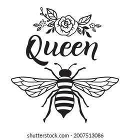 Bee queen, funny quote, hand drawn lettering for cute print. Positive quotes isolated on white background. Bee queen, happy slogan for tshirt. Vector illustration with bumble, flowers and leaves