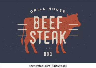 Beef, cow. Vintage logo, retro print, poster for Butchery meat shop with text, typography Beef Steak, Grill House, BBQ, cow silhouette. Logo template for meat business, meat shop. Vector Illustration