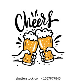 Beer glasses mug hand drawn vector illustration. Cheers lettering phrase. Cartoon style. Isolated on white background. Design for banner, poster, greeting cards, web, invitation to party.