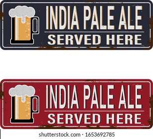 beer India Pale Ale vintage rusty metal sign on a white background, vector illustration