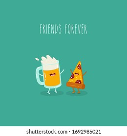 beer with pizza friends forever. Vector illustration. Use for the menu, in the shop, in the bar, the card or stickers. Easy to edit