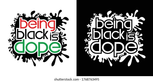 Being black is dope Printable Vector Illustration