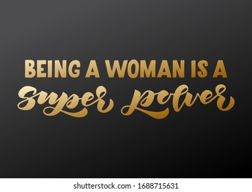 Being a woman is a super power hand drawn lettering. Template for, banner, poster, flyer, greeting card, web design, print design. Vector illustration.