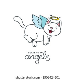 I believe in angels. Illustration of a funny cat with angel wings. Vector 8 EPS.