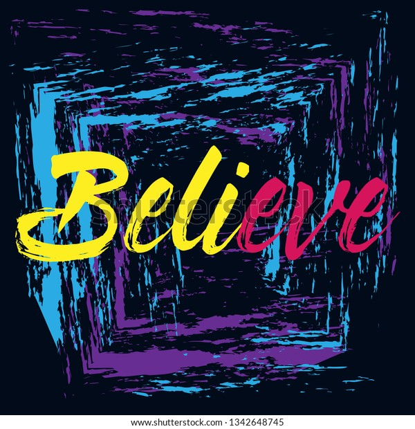 believe, Beautiful greeting card poster with painting calligraphy text