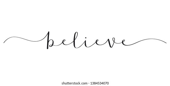 BELIEVE black brush calligraphy banner with swashes