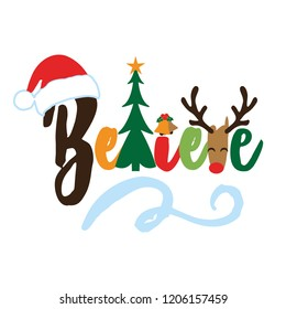 Believe - Calligraphy phrase for Christmas. Hand drawn lettering for Xmas greetings cards, invitations. Good for t-shirt, mug, scrap booking, gift, printing press. Holiday quotes.
