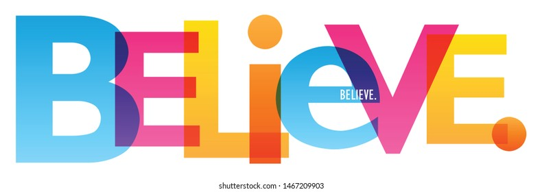 BELIEVE. colorful vector typography banner