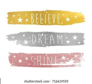 Believe dream shine slogan and brush paint vector for girl t-shirt print design.