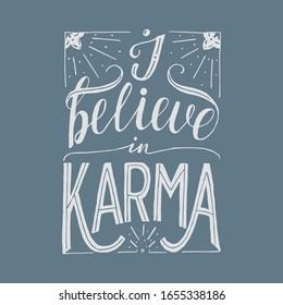 I believe in karma lettering illustration for print design, poster design, sticker design, inspirational lettering