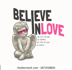 believe in love slogan with baby angel sculpture ,vector illustration for t-shirt.