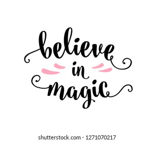 Believe in magic, lettering text sign illustration isolated on white.