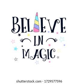 Believe in magic slogan vector illustration for t-shirt design. Vector illustration design for fashion fabrics, textile graphics, prints.