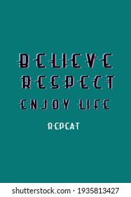 believe ,respect enjoy,t-shirt design fashion vector