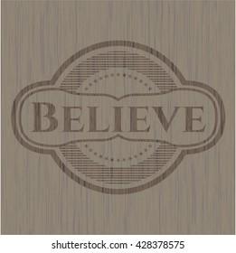 Believe retro style wood emblem
