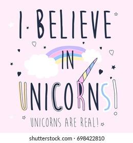 I believe in unicorns slogan vector for girl print design.