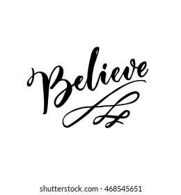 Believe word. Calligraphy text with swashes.