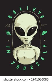 Believe in yourself. Alien typography t-shirt print. vintage vector illustration.