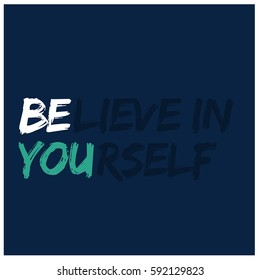 Believe In Yourself Be You Concept