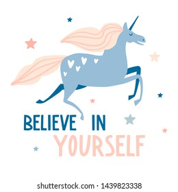 Believe in yourself. Cute hand drawn unicorn and stars. Flat magic animal illustration, card, poster, print for kids t-shirt, baby wear. Slogan, inspirational, motivation quotes with lettering