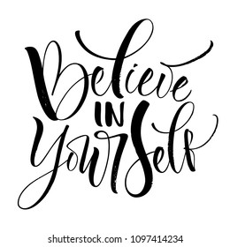Believe In Yourself lettering. Handwritten modern calligraphy, brush painted letters. Vector illustration. Template for greeting card, poster, logo, badge, icon, banner, tag