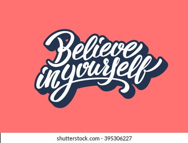 Believe in yourself lettering text