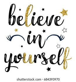 believe in yourself slogan with glitter.