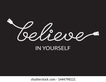 Believe in Yourself Slogan with Rope Ornament