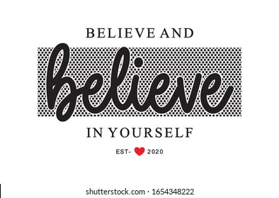 believe and believe in yourself typography design for print t shirt