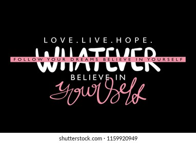 Believe in yourself / Vector illustration design for t shirt graphics, textile prints, slogan tees, stickers, posters, cards and other uses