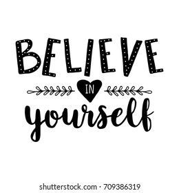 Believe in yourself. Vector motivation hand drawn phrase