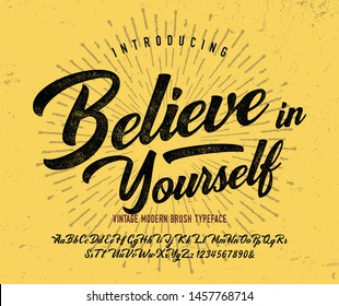 """Believe in Yourself"".  Vintage Brush Script Modern Font. Retro Typeface. Vector Illustration."