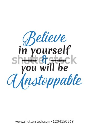 Believe Yourself You Will Be Unstoppable Stock Vector Royalty Free