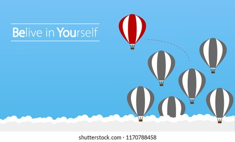 Belive in Yourself and be Yourself. Take Risk in Life to Achive Your Goals and to be Successful. The Balloon is a Concept of Determination, Courage, Belief, Enterprise Life, Self Confidence, Fearless.