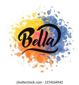 Bella hand drawn lettering . Vector illustration isolated on white background. Design for T shirt, apparel, poster, card, badge, label. Translation from Italian -  beautiful.