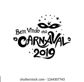 Bem vindo ao Carnaval 2019. logo in portuguese. Translated as Welcome to Carnaval. Hand drawn vector template with Masquerade Mask. Black vector pattern isolated on white.