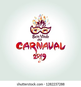 Bem vindo ao Carnaval 2019. logo in portuguese. Translated as Welcome to Carnival 2019. Hand drawn colorful vector template with Masquerade Mask.