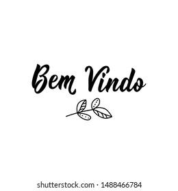 Bem vindo. Brazilian Lettering. Translation from Portuguese - Welcome. Modern vector brush calligraphy. Ink illustration