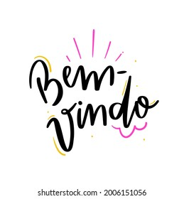 Bem-Vindo. Welcome. Brazilian Portuguese Hand Lettering Calligraphy. Vector.