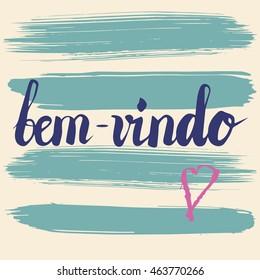 """""""Bem-vindo"""" - welcome lettering in Portuguese"""