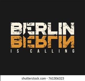 Berlin is calling t-shirt and apparel design with grunge effect. Vector print, typography, poster, emblem.