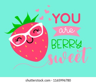 """You are berry sweet"" typography design with cute cartoon strawberry illustration for valentine's day card design"