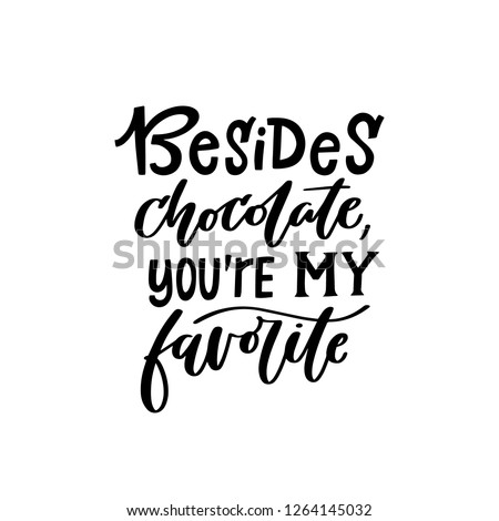 Besides Chocolate Youre My Favorite Funny Stock Vector Royalty Free