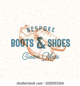 Bespoke Boots and Shoes. Retro Vector Sign, Symbol or Logo Template. Man Shoe Illustration and Vintage Typography Emblem. Press or Print Effect Card with Shabby Texture. Isolated.