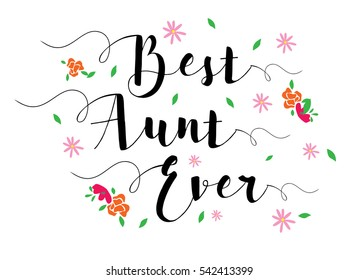 Best Aunt Ever Typographic Design Art Poster with flower accents, black on white